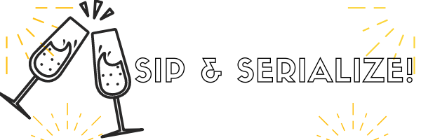 Thumbnail for SIP & SERIALIZE – Second LIVE Serialization 2.0 Happy Hour webinar